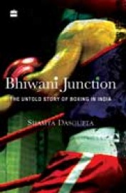 BHIWANI JUNCTION : THE UNTOLD OF BOXING IN INDIA