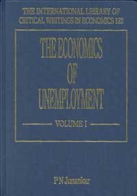 The Economics of Unemployment (The International Library of Critical Writings in Economics series)