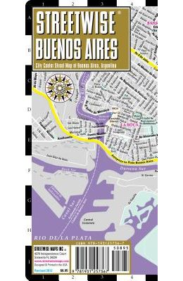 Streetwise Buenos Aires Map - Laminated City Center Street Map of Buenos Aires, Argentina: Folding Pocket Size Travel Map