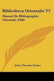 Bibliotheca Orientalis V2: Manuel de Bibliographie Orientale (1846)