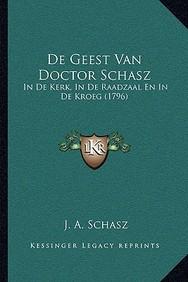de Geest Van Doctor Schasz: In de Kerk, in de Raadzaal En in de Kroeg (1796)