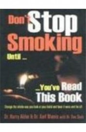 Don't Stop Smoking Until You've Read This Book