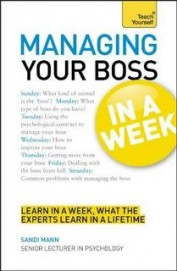 Teach Yourself : Managing Your Boss In A Week