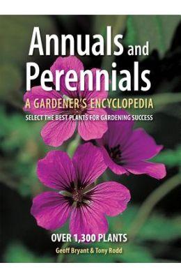 Annuals & Perennials : A Gardeners Encyclopedia