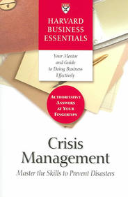 HARVARD BUSINESS ESSENTIALS - CRISIS MANAGEMENT