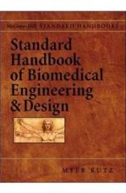 Standard Handbook Of Biomedical Engineering And Design