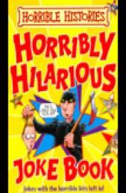 Horribly Hilarious Joke Book - Horrible Histories