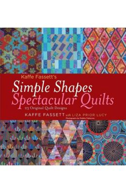 Simple Shapes Spectacular Quilts: 23 Original Quilt Designs