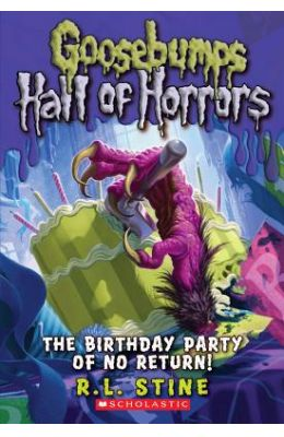 Birthday Party Of No Return: Goosebumps Hall Of Horrors 6
