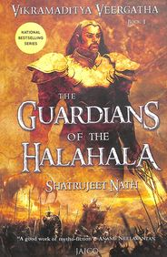 Guardians Of The Halahala  : Vikramaditya Veergatha Book 1