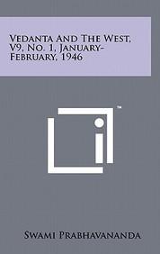 Vedanta And The West, V9, No. 1, January-February, 1946