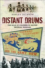 Distant Drums: The Role of Colonies in British Imperial Warfare