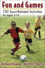 Fun And Games: 100 Sport-Related Activities For Ages 5 - 16