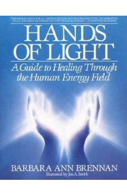 Hands Of Lights A Guide To Healing Through The     Human Energy Field
