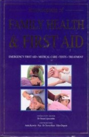 Encyclopedia Of Family Health & First Aid