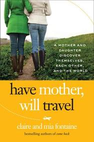 Have Mother, Will Travel: A Mother and Daughter's Journey Around the World and Back