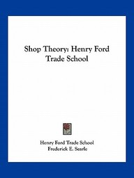 Shop Theory: Henry Ford Trade School