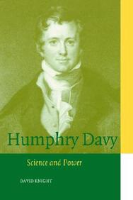 Humphry Davy: Science And Power (Cambridge Science Biographies)