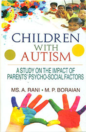 Children With Autism : A Study On The Impact Of Parents Psycho Social Factors