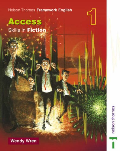 Access Skills in Fiction, Age 11-14 (Nelson Thornes Framework English)