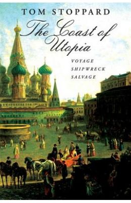 The Coast of Utopia: A Trilogy: Voyage/Shipwreck/Salvage