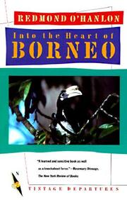 Into the Heart of Borneo: An Account of a Journey Made in 1983 to the Mountains of Batu Tiban