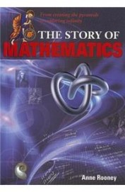 Story Of Mathematics From Creating The Pyramids Toexploring Infinity