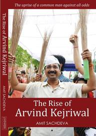 The Rise of Arvind Kejriwal