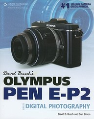 David Buschs Olympus Pen Ep-2 Guide To Digital Photography