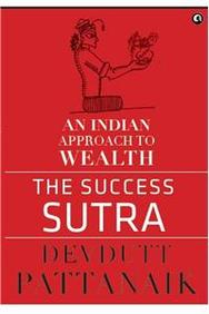 SUCCESS SUTRA : AN INDIAN APPROACH TO WEALTH