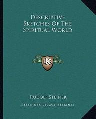Descriptive Sketches of the Spiritual World