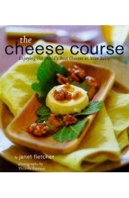The Cheese Course: Enjoying the World's Best Cheeses at Your Table price comparison at Flipkart, Amazon, Crossword, Uread, Bookadda, Landmark, Homeshop18