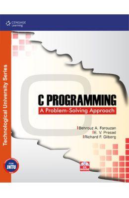 C Programming: A Problem Solving Approach (jntu Kakinada) W/cd