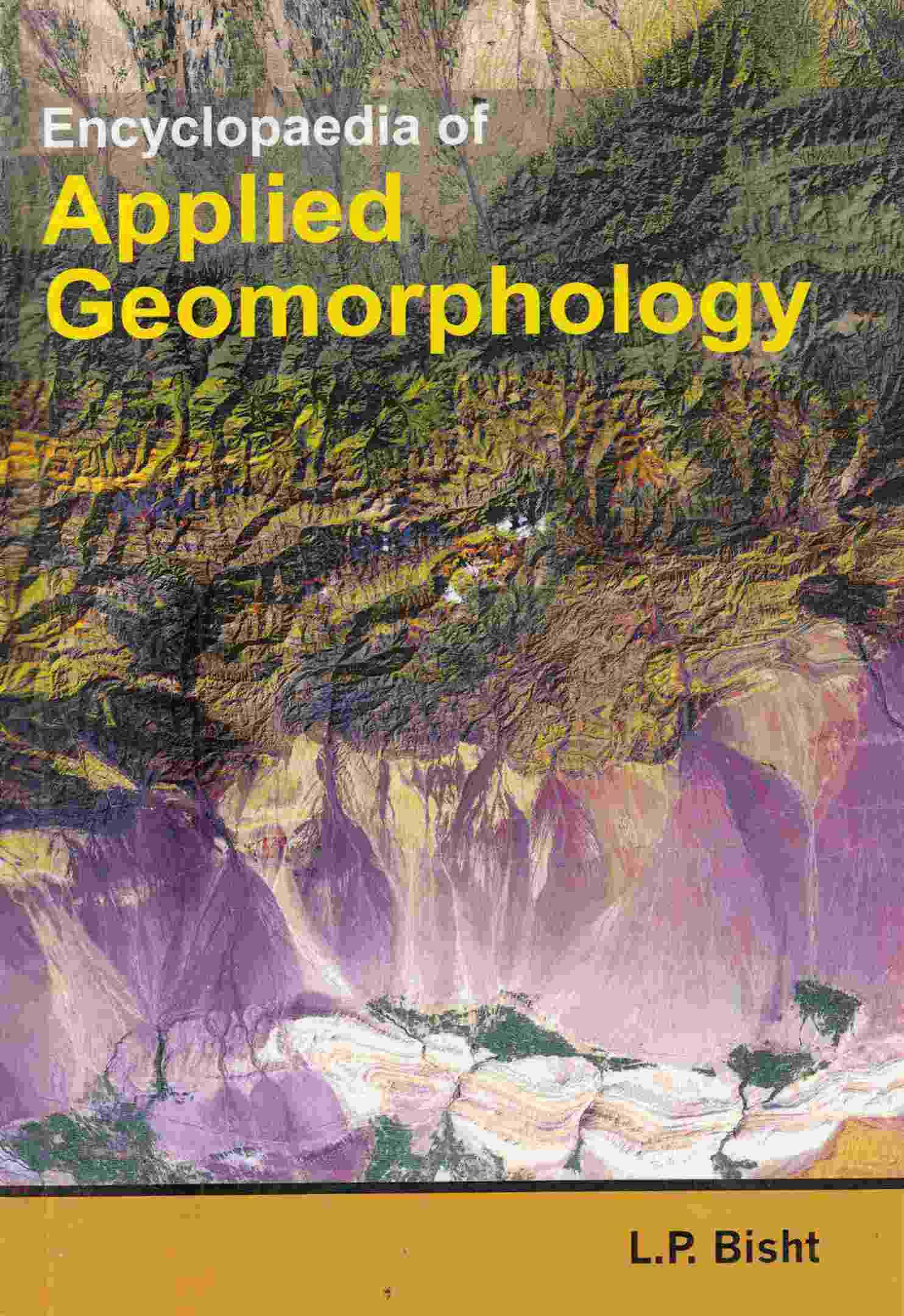 Encyclopaedia Of Applied Geomorphology