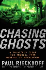 Chasing Ghosts: A Soldier's Fight for America from Baghdad to Washington