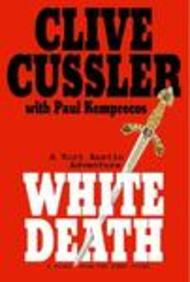 White Death: A Novel From The Numa Files