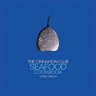The Cinnamon Club Seafood Cookbook