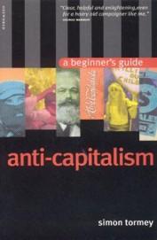 Anti Capitalism A Beginners Guide