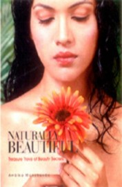 Naturally Beautiful The Complete Beauty Book