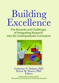 Building Excellence: The Rewards And Challenges Of Integrating Research Into The Undergraduate Curriculum
