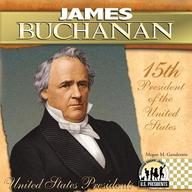 James Buchanan: 15th President of the United States (United States Presidents (Abdo))