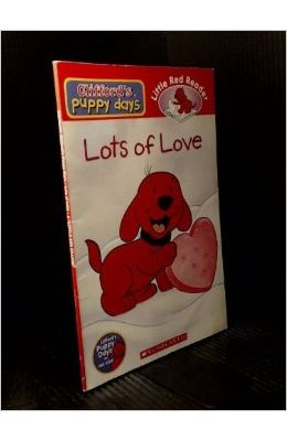 Lots Of Love (clifford's Puppy Days Little Red Reader)