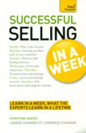 Teach Yourself: Successful Selling In A Week