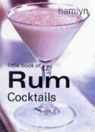 Little Book of Rum Cocktails (Little Book of Cocktails)