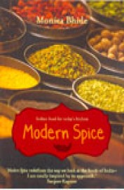 MODERN SPICE - INDIAN FOOD FOR TODAYS KITCHEN