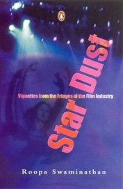 STARDUST - VIGNETTES FROM THE FRINGES OF THE FILM INDUSTRY