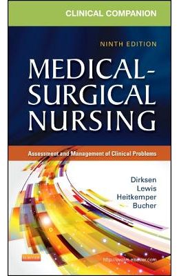 Clinical Companion to Medical-Surgical Nursing: Assessment and Management of Clinical Problems