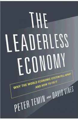 The Leaderless Economy: Why the World Economic System Fell Apart and How to Fix It