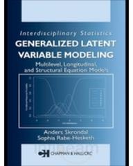 """Generalized Latent Variable Modeling: Multilevel, Longitudinal, And Structural Equation Models"""