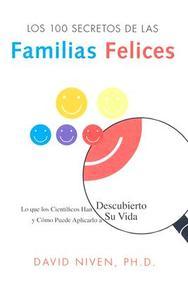 Los 100 Secretos De Las Familias Felices: Lo Que Los Cientificos Han Descubierto Y Como Puede Aplicarlo A Su Vida